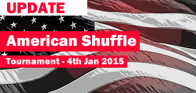 Update: American Shuffle Tournament – Sunday 4th January 2.30pm‏