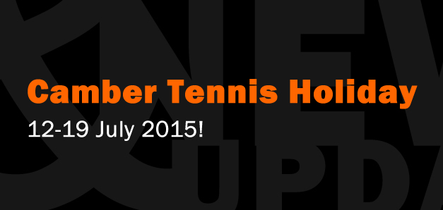 Camber Tennis Holiday 12-19 July 2015!